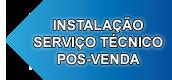 Instalação Serviço Técnico Pos-venda